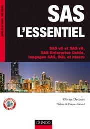 SAS l'essentiel - SAS v8 et SAS v9, SAS Enterprise Guide, langages SAS, SQL et macro ebook by Olivier Decourt