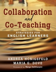 Collaboration and Co-Teaching - Strategies for English Learners ebook by Andrea M. Honigsfeld,Maria G. Dove