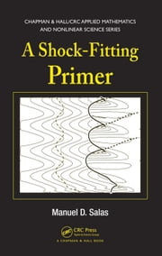 A Shock-Fitting Primer ebook by Salas, Manuel D.