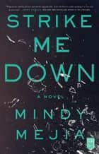 Strike Me Down - A Novel ebook by Mindy Mejia