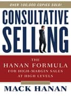 Consultative Selling ebook by Mack HANAN