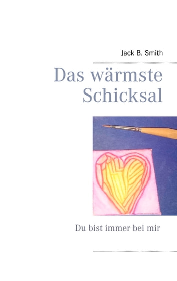 Das wärmste Schicksal ebook by Jack B. Smith