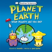 Basher Science: Planet Earth - What planet are you on? ebook by Simon Basher, Simon Basher, Dan Gilpin