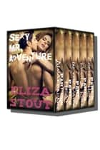 Sexy Mr. Adventure ebook by Eliza Stout