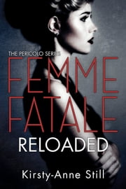 Femme Fatale Reloaded - Pericolo #2 ebook by Kirsty-Anne Still