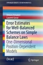 Error Estimates for Well-Balanced Schemes on Simple Balance Laws - One-Dimensional Position-Dependent Models ebook by Debora Amadori, Laurent Gosse