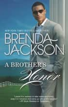 A Brother's Honor ebook by Brenda Jackson