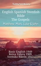 English Spanish Swedish Bible - The Gospels - Matthew, Mark, Luke & John - Basic English 1949 - Reina Valera 1909 - Svenska Bibeln 1917 ebook by TruthBeTold Ministry, Joern Andre Halseth, Samuel Henry Hooke