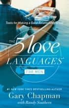 The 5 Love Languages for Men - Tools for Making a Good Relationship Great ebook by Gary Chapman