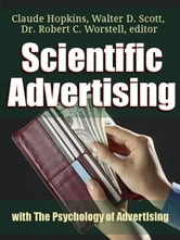 Scientific Advertising with The Psychology of Advertising - based on the works of Claude Hopkins and Walter D. Scott ebook by Dr. Robert C. Worstell,Claude C. Hopkins,Walter D. Scott
