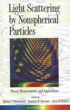 Light Scattering by Nonspherical Particles ebook by Michael I. Mishchenko,Joachim W. Hovenier,Larry D. Travis