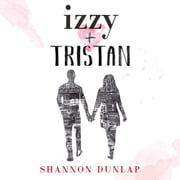 Izzy + Tristan luisterboek by Shannon Dunlap