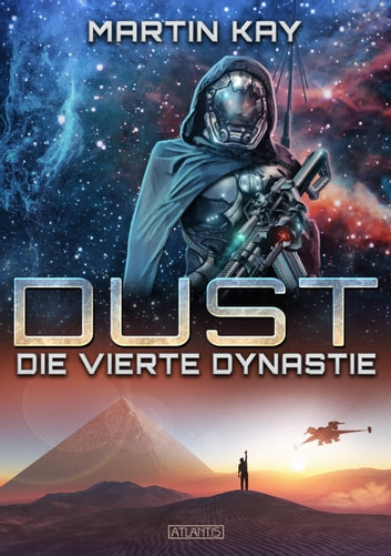 DUST 1: Die vierte Dynastie ebook by Martin Kay