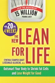 The New Lean for Life - Outsmart Your Body to Shrink Fat Cells and Lose Weight for Good ebook by Cynthia Stamper Graff,M.D., Réginald Allouche