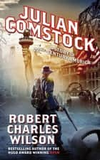 Julian Comstock ebook by A Story of 22nd-Century America