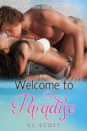 Welcome to Paradise ebook by S. L. Scott