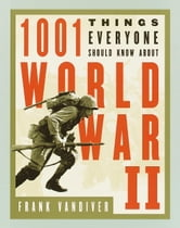 1001 Things Everyone Should Know About WWII ebook by Frank E. Vandiver