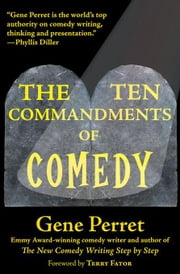The Ten Commandments of Comedy ebook by Perret, Gene