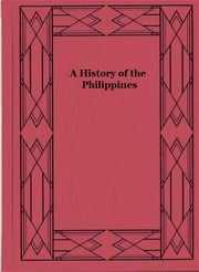 A History of the Philippines ebook by David P. Barrows