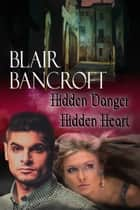 Hidden Danger, Hidden Heart ebook by Blair Bancroft