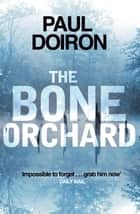 The Bone Orchard ebook by Paul Doiron