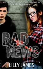 Bad News ebook by Lilly James