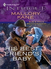 His Best Friend's Baby ebook by Mallory Kane