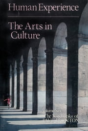 Human Experience & The Arts in Culture ebook by Paul Brunton