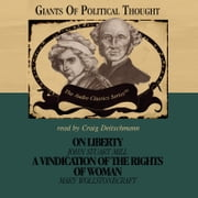 On Liberty and A Vindication of the Rights of Woman audiobook by Wendy McElroy, David Gordon, George H. Smith,...