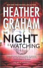 THE NIGHT IS WATCHING - Book 9 in Krewe of Hunters series eBook by Heather Graham