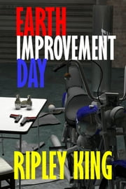 Earth Improvement Day ebook by Ripley King