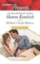 Di Sione's Virgin Mistress - An Emotional and Sensual Romance eBook by Sharon Kendrick