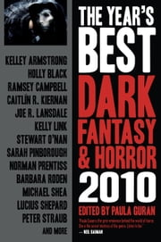 The Year's Best Dark Fantasy & Horror, 2010 Edition ebook by Paula Guran