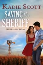 Saving the Sheriff ekitaplar by Kadie Scott