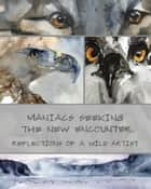 Maniacs Seeking the New Encounter ebook by Roderick W. MacIver