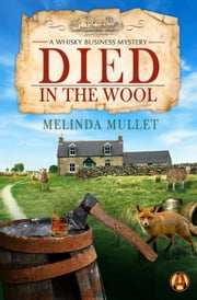Died in the Wool - A Whisky Business Mystery ebook by Melinda Mullet