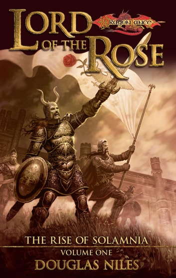 Lord of the Rose - The Rise of Solamnia, Book 1 eBook by Doug Niles