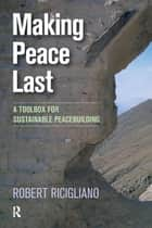 Making Peace Last ebook by Robert Ricigliano