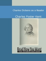 Charles Dickens As A Reader ebook by Charles Foster Kent