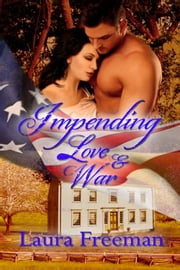 Impending Love and War ebook by Laura Freeman