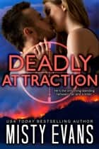 Deadly Attraction ebook by Misty Evans