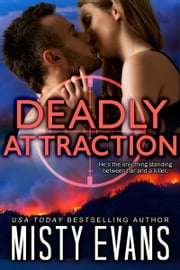 Deadly Attraction - SCVC Taskforce, Book 6 ebook by Misty Evans