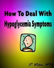 How to Deal with Hypoglycemia Symptoms ebook by Fern Kuhn