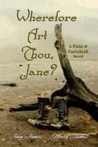 Wherefore Art Thou, Jane? ebook by Jean James, Mary James