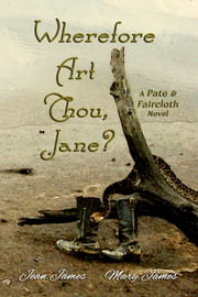 Wherefore Art Thou, Jane? ebook by Jean James,Mary James