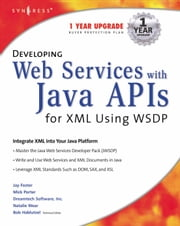 Developing Web Services with Java APIs for XML Using WSDP ebook by Syngress