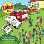 Dan the Rescue Man - School Surprise ebook by Rachelle Hawes