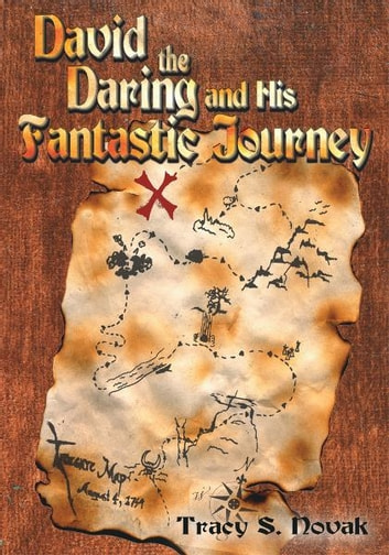 David The Daring And His Fantastic Journey ebook by Tracy S. Novak