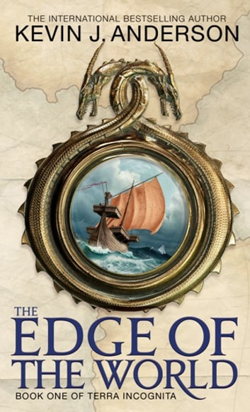 The Edge Of The World - Book 1 of Terra Incognita ebook by Kevin J. Anderson