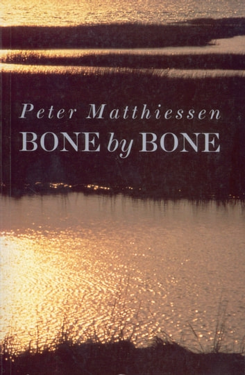 Bone by Bone ebook by Peter Matthiessen